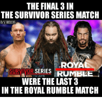 Just sharing a fact with y'all.  #ShieldGirl: THE FINAL 3 IN  THE SURVIVOR SERIES MATCH  RB/SETHROLLLINS  ROY  SURMNDA SERIES RUMB  WERE THE LAST 3  IN THE ROYAL RUMBLE MATCH Just sharing a fact with y'all.  #ShieldGirl