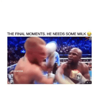 Milk, Final, and The Finals: THE FINAL MOMENTS. HE NEEDS SOME MILK  UNTESS here u go