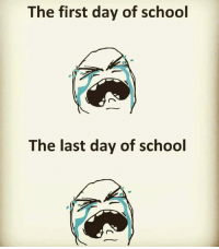 Last Day Of School: The first day of school  The last day of school