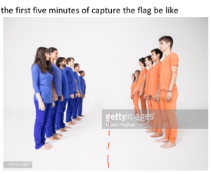 Be Like, Gym, and Class: the first five minutes of capture the flag be like  gettyimages  Nrsian Hughes  187474467 gym class and capture the flag in suboptimal locations
