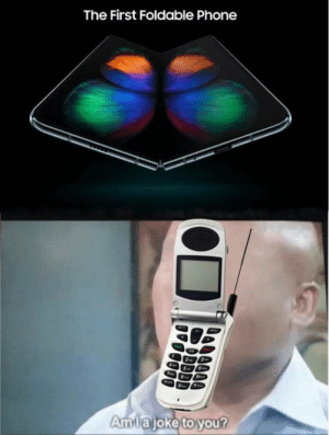 Dank, Phone, and Chat: The First Foldable Phone  Amlajoke to you? Nokia has left the chat.