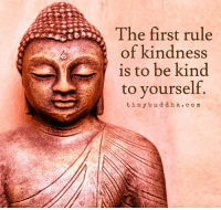 <3 Tiny Buddha  .: The first rule  of kindness  is to be kind  to yourself  tiny bud d h a c o m <3 Tiny Buddha  .