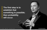 Birthday, Memes, and Happy Birthday: The first step is to  establish that  something is possible;  then probability  will occur.  ELON MUS K QUOTES  SCOOPWHOOPco Happy Birthday ElonMusk. Thank you for teaching us that nothing is impossible if you try hard enough. Inspiration