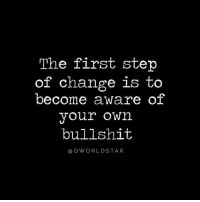 """Check Yourself First..."" 💯 @QWorldstar BeRealWithYourself PositiveVibes WSHH: The first step  of change is to  become aware of  your own  bullshit  (a Q WORLD STA R ""Check Yourself First..."" 💯 @QWorldstar BeRealWithYourself PositiveVibes WSHH"