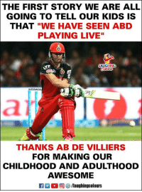 """#RCBvDD #ABD: THE FIRST STORY WE ARE ALL  GOING TO TELL OUR KIDS IS  THAT """"WE HAVE SEEN ABD  PLAYING LIVE""""  THANKS AB DE VILLIERS  FOR MAKING OUR  CHILDHOOD AND ADULTHOOD  AWESOME  2 ○回參/laughingcolours #RCBvDD #ABD"""