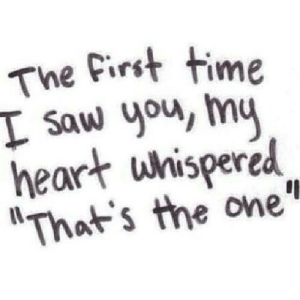 https://iglovequotes.net/: The First time  I saw you, my  heart whispered  That's the one https://iglovequotes.net/