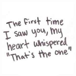 "https://iglovequotes.net/: The first time  I saw you, my  heart whispered  ""That's the one"" https://iglovequotes.net/"