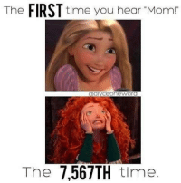 "mom vs ugh byefelicia mamalife awee forever ughhh: The  FIRST time you hear ""Mom!""  Colyce One Word  The 7,567TH  time. mom vs ugh byefelicia mamalife awee forever ughhh"