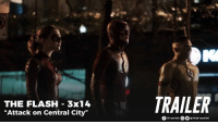 "Memes, Citi, and The Flash: THE FLASH 3x14  ""Attack on Central City""  TRAILER  /Flash BR OO  eThe Flash BR Trailer legendado do próximo episódio 3x14 ""Attack on Central City""!"