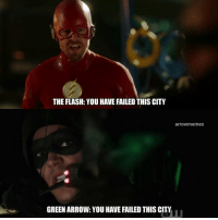 Memes, Arrow, and The Flash: THE FLASH: YOU HAVE FAILED THIS CITY  arrowmemes  GREEN ARROW: YOU HAVE FAILED THIS CITY  THE Barry said the line so nice, he did an amazing job as the GreenArrow. And I think Oliver should use another Flash suit Elseworlds . ArrowEdits arrowverse youhavefailedthiscity theflash barryallen flash StephenAmell greenarrow oliverqueen grantgustin dccomics crossover crossoverevent superheroeshow superheroe teamarrow thearrow dccomics cw Arrowmemes