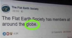 Mostly Stolen Memes: The Flat Earth Society  20 hrse  The Flat Earth Society has members all  around the globe.  00 49K Mostly Stolen Memes