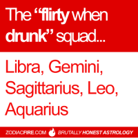 #LIBRA ♎: The flirty when  drunk squad  Libra, Gemini,  Sagittarius, Leo,  Aquarius  ZODIACFIRE.COM  BRUTALLY HONESTASTROLOGY #LIBRA ♎