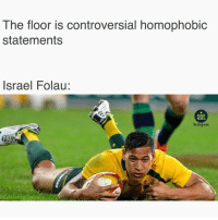 "Memes, World Cup, and Israel: The floor is controversial homophobic  statements  Israel Folau:  RUGBY  MEMES  Anstagram Did Folau ""repent"" for not scoring any tries at the 2015 World Cup? 🏳️‍🌈🏳️‍🌈🏳️‍🌈✌🏽 rugby wallabies waratahs"