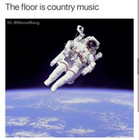 The floor is  country music  IG: @Meme Mang Country music is gay😂Leave a like and comment :D ➖➖➖➖➖➖➖➖➖➖➖➖➖➖➖ 👇Follow my backups👇 @memes_are_notme @thesavagepostz123 ➖➖➖➖➖➖➖➖➖➖➖➖➖➖➖ 🚫⬇Hashtags ignore⬇🚫 games lol funny love dank meme dankmemes lit followforfollow fun games videogames friends girls youtube dailymemes savage memes hood squad fallout like share love memes humor gaming jokes ay like comedian followme god