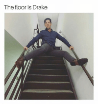 Drake, Funny, and Lol: The floor is Drake Thank you everyone who tuned into my stream, that was a lot of people lol I am now @savinthebees on twitch and twitter to make it easier to find me :)