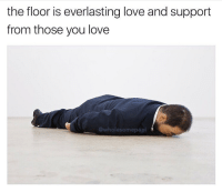 Love, Memes, and 🤖: the floor is everlasting love and support  from those you love  wholesomepapi https://t.co/4r5md7E22q