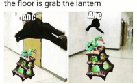 Memes, Twitch, and youtube.com: the floor is grab the lantern  ADC  ADC = LeagueMemes ft. Wingolos =  Wingolos www.youtube.com/c/wingolos www.twitch.tv/wingolos   — Products shown: Support Wristband and Thresh Wristband.