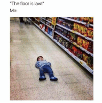 """Funny, Game, and Lava: """"The floor is lava""""  Me: My favorite game @bitchy"""