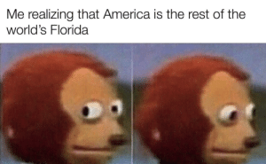The Florida man was inside us all along by garglingfrog MORE MEMES: The Florida man was inside us all along by garglingfrog MORE MEMES