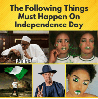 "Click, Independence Day, and Memes: The Following Things  Must Happen On  Independence Day  PADIN?  SLA Happy Independence Day People 😂 To submit your lists & have them featured on @KraksTV & @KraksHQ 1. Register on www.kraks.co (link in bio) 2. Click the + icon 3. Click ""Lists"" and voila 😎 KraksList"