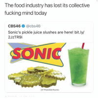 Food, Fucking, and Juice: The food industry has lost its collective  fucking mind today  CBS46 @cbs46  Sonic's pickle juice slushes are here! bit.ly/  2JzTR9i  NI  (AP Photo/Matt Rourke) Would y'all try this?! 🤢🤧 https://t.co/R5wpLNLI98