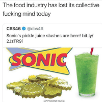 Cute, Food, and Fucking: The food industry has lost its collective  fucking mind today  CBS46 cbs46  Sonic's pickle juice slushes are here! bit.ly/  2J2TR9İ  SONIC  (AP Photo/Matt Rourke) based on my calculations: ━━━━━━━ ┃all my homies┃ ┃ cute as fuck┃ └━━━━━━┘ 7 ┃ 8┃ 9┃ -┃ ━┛━┛━. |━ ┛ 4 ┃5 ┃6 ┃ + ┃ ━┛━┛━┛━┛ 1 ┃ 2 ┃ 3 ┃ = ┃ ━┛━┛━┛━┛