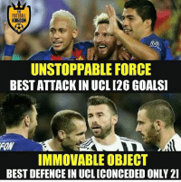 Who will win❓🤔: THE  FOOTBALL  KINGDOM  UNSTOPPABLE FORCE  BEST ATTACK IN UCL 126 GOALSI  IMMOVABLE OBJECT  BEST DEFENCE IN UCLICONCEDED ONLY 21 Who will win❓🤔