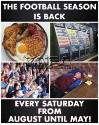 Football, Memes, and Back: THE FOOTBALL SEASON  IS BACK  MAIN  EVERY SATURDAY  FROM  AUGUST UNTIL MAY
