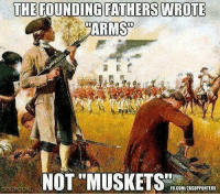 "Memes, Constitution, and Liberty: THE  FOUNDING FATHERS WROTE  NOT ""MUSKETS  FBCOM/2ASUPPORTERS JOIN TAC, Support the Constitution and Liberty!  http://tenthamendmentcenter.com/support"