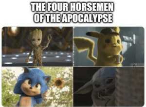[ Everyone liked them ]: THE FOUR HORSEMEN  OF THE APOCALYPSE [ Everyone liked them ]
