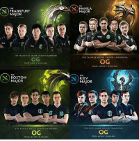 Memes, Money, and Best: THE  FRANKFURT  MAOR.  THE FRANKFURT MAIOR GRAND CIHAMPIONS  OG  PRIZE MONEY ST 0,000  THE  N BOSTON  THI BOSTON MAJOR GRAND CHAMPIONS  OG  PRIZE MONEY 51.000.000  THE  MANILA  MAJOR  THE MANILA MAIOR GRAND CHAMPIONS  OG  PRIZE MONEY IOO,000  THE  KIEV  MAJOR  CHAMPIONS  THE KIEV MAIOR GRAND  OG  PRIZE MONEY $1,000,000 Dominasi, determinasi, farmasi, gradasi, OG is the best katanya si :D @giladota2 dagelangaming gaming games gamers