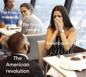Only intellectuals will understand: The Frenc  monarchy  The Frenc  people  erica  ns  The  American  revolution Only intellectuals will understand