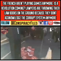 Books, cnn.com, and Facebook: THE FRENCH AREN'T PLAYING GAMES ANYMORE.I5 A  AEVOLUTION COMING? LAWYERS ARE THROWING THIER  LAW BOOKS ONTHE CROUND BECAUSE THEY DONT  ACKNOWLEDGETHE CORRUPT SYSTEMANYMORE  FOLLOW @CONSPIRACYFILES'e-塁ウ  RACY Double tap and tag a friend! CHECK US OUT ON FACEBOOK! (Link in bio) SUBSCRIBE ON YOUTUBE! @conspiracyfiles YouTube Vive la France! Hmm where's @cnn (Comment your thoughts below) ConspiracyFiles ConspiracyFiles2 France Paris ViveLaFrance MainstreamMedia CNNFakeNews CorruptGovernment FreeMasons WakeUpSheeple Sheeple CorporationSlayer Rothschild UncleSam UncleScam Illuminati Killuminati Bilderberg NewWorldOrder ConspiracyJokes Conspiracy ConspiracyTheory ConspiracyFact ConspiracyTheories ConspiracyFiles Follow back up page! @conspiracyfiles2 Follow @uniformedthugs Follow @celebrityfactual Follow @th3six Follow @terrorclipz Follow @historypicture.s Follow @simpsonsprediction.s Follow @horoscopefiles Follow @savagehoodclipz Follow @conspiracypic Follow @organicmamas