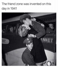 Funny, Sec, and Friend: The friend zone was invented on this  day in 1941  PARK  SEC  RP 😂😂😂