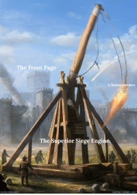 Games, History, and Superior: The Front Page  r/historymemes  The Superior Siege Engine  MYTHIC GAMES-2017