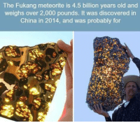 https://t.co/YHEV0fdBmY: The Fukang meteorite is 4.5 billion years old and  weighs over 2,000 pounds. It was discovered in  China in 2014, and was probably for https://t.co/YHEV0fdBmY
