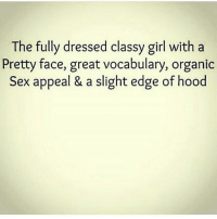 The fully dressed classy girl with a  Pretty face, great vocabulary, organic  Sex appeal & a slight edge of hood Me in a nutshell...Repost from @koko_puff_sweet_bxtchs