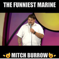 On this President's Day, we salute this HILARIOUS Marine!  😂😂: THE FUNNIEST MARINE  MITCH BURROW On this President's Day, we salute this HILARIOUS Marine!  😂😂