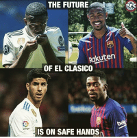 Future, Memes, and 🤖: THE FUTURE  Rakuten  OF EL CLASICO  Latiga  IS ON SAFE HANDS The future 🤩