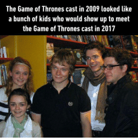 Theon had his important part back then. https://9gag.com/got?ref=fbpic: The Game of Thrones cast in 2009 looked like  a bunch of kids who would show up to meet  the Game of Thrones cast in 2017 Theon had his important part back then. https://9gag.com/got?ref=fbpic