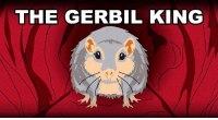 All hail Lemmiwinks!: THE GERBIL KING All hail Lemmiwinks!