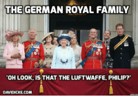 Memes, Prince, and Royal Family: THE GERMAN ROYAL FAMILY  TOH LOOK, IS THAT THE LUFTWAFFE, PHILIP?  DAVIDICKE.COM Prince Charles Ignores Family's Nazi Past When Comparing Trump to Hitler http://bit.ly/2hj84NK #Royals