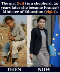 Najat Belkacem was born in a poor village in Morocco and now she is the Education Minister in France. Get inspired! #WeetNow: The girl Cleft) is a shepherd, 20  years later she became France's  Minister of Education  right  NOW  THEN Najat Belkacem was born in a poor village in Morocco and now she is the Education Minister in France. Get inspired! #WeetNow