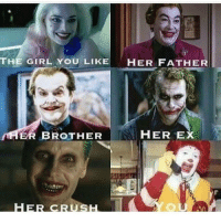 I'm so screwed @katelynnansari is way too good for me @lmaoofam joker suicide squad suicidesquad mcdonalds ronald donald: THE GIRL YOU LIKE  HER FATHER  ER BROTHER  HER EX  CRUS I'm so screwed @katelynnansari is way too good for me @lmaoofam joker suicide squad suicidesquad mcdonalds ronald donald