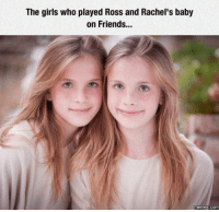 This makes me feel so old.: The girls who played Ross and Rachel's baby  on Friends...  COM This makes me feel so old.