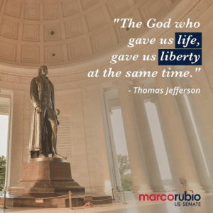 "Today marks the birthday of one of our Founding Fathers, Thomas Jefferson. He saw the importance of Americans having the right to life, liberty, and the pursuit of happiness at just 33 years old.: The God who  gave us life,  gave us liberty  at the same time.'""  Thomas Jefferson  marcorubio  US SENATE Today marks the birthday of one of our Founding Fathers, Thomas Jefferson. He saw the importance of Americans having the right to life, liberty, and the pursuit of happiness at just 33 years old."