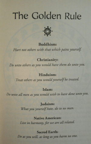 bkrby8036:  bonofosho:  bromancing-the-stone:  The most ignored words in the world.  aka don't be a dick  it's the same message and yet we have had wars about religions for hundreds of years: The Golden Rule  Buddhism:  Hurt not others with that which pains yourself.  Christianity:  Do unto others as you would have them do unto you.  Hinduism:  Treat others as you would yourself be treated.  Islam:  Do unto all men as you would wish to have done unto you.  Judaism:  What you yourself hate, do to no man.  Native American:  Live in harmony, for we are all related.  Sacred Earth:  Do as you will, as long as you harm no one. bkrby8036:  bonofosho:  bromancing-the-stone:  The most ignored words in the world.  aka don't be a dick  it's the same message and yet we have had wars about religions for hundreds of years