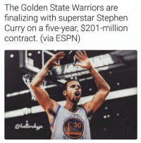 Steph about to get paid🔥 (via @ballershype) ➡Snapchat 👻 - ballershype ➡TURN ON POST NOTIFICATIONS 💥 ➡ FOLLOW @ballershype❗ Tags: nba nbamemes: The Golden State Warriors are  finalizing with superstar Stephen  Curry on a five-year, $201-million  contract. (via ESPN)  @ballenshyge  30 Steph about to get paid🔥 (via @ballershype) ➡Snapchat 👻 - ballershype ➡TURN ON POST NOTIFICATIONS 💥 ➡ FOLLOW @ballershype❗ Tags: nba nbamemes