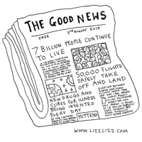 "<p>Share a good news from your place via /r/wholesomememes <a href=""http://ift.tt/2iaMQ3b"">http://ift.tt/2iaMQ3b</a></p>: THE GOOD NEWS  FREE  3r AUauST 2o 13  7 BILLION PEOPLE CON TINUE  To LIVE  41 oF THESE Ho ARE  TO STRANGERS ARD FULL  SAFELY TAKE  d 이 OFF AND LAND  NEW DRUGS AND 0DO AN P CTKGEN  CURES FoR iUlNESS T1E. ANRLAMR AREV  BEING INVENTED EVE PAFENGER  EVERY DAY  E KITTENS ANE  EVERY DAY BET WeeN  FLIGHTS SAFE TAKE  OFF AND LAND ARorip  THE WORLD NEARLY  3 MILLION  FLY EvERY DAY AND  THIS MEANS IS MILLION  SAFE JORNEYS PRE  DON'T BOTHER WRYN  WWW. LIZ2 LIZ2.CONM <p>Share a good news from your place via /r/wholesomememes <a href=""http://ift.tt/2iaMQ3b"">http://ift.tt/2iaMQ3b</a></p>"