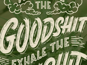 The GOODSHIT HALE THE Inhale the Good Shit Exhale the ...